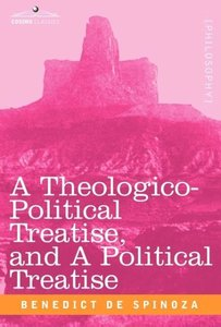 A Theologico-Political Treatise, and A Political Treatise
