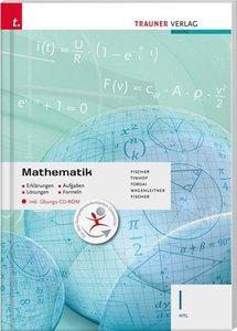 Mathematik I HTL inkl. Übungs-CD-ROM - Erklärungen, Aufgaben, Lö