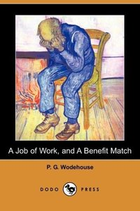 A Job of Work, and a Benefit Match (Dodo Press)