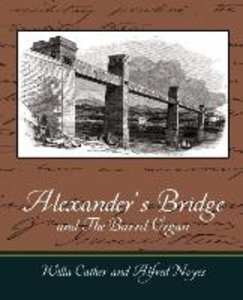 Alexander's Bridge and The Barrel Organ