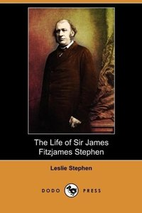 The Life of Sir James Fitzjames Stephen (Dodo Press)