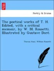 The poetical works of T. H. Edited, with a critical memoir, by W