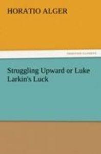 Struggling Upward or Luke Larkin's Luck