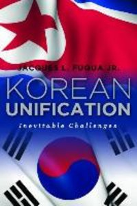 Korean Unification: Inevitable Challenges