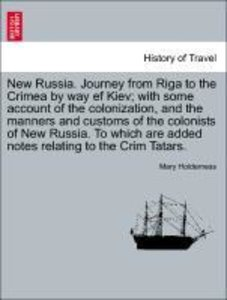 New Russia. Journey from Riga to the Crimea by way ef Kiev; with