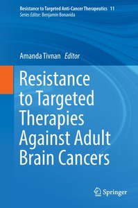 Resistance to Targeted Therapies Against Adult Brain Cancers