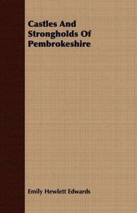 Castles And Strongholds Of Pembrokeshire