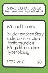 Studien zur Short Story als fiktional-narrative Textform und die