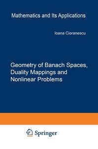 Geometry of Banach Spaces, Duality Mappings and Nonlinear Proble