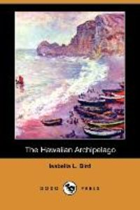 The Hawaiian Archipelago (Dodo Press)