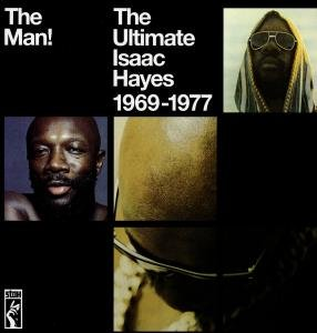 The Man! Ultimate Isaac Hayes 1969-1977