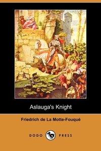 Aslauga's Knight (Dodo Press)