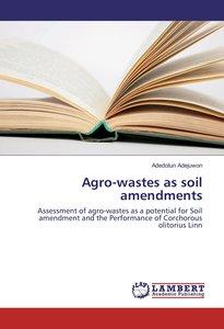Agro-wastes as soil amendments