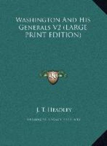 Washington And His Generals V2 (LARGE PRINT EDITION)