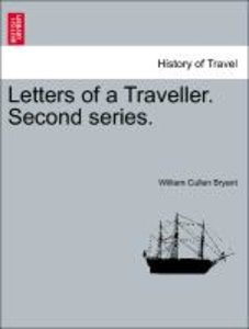 Letters of a Traveller. Second series.
