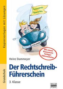 Der Rechtschreib-Führerschein - 3. Klasse
