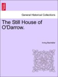 The Still House of O'Darrow.
