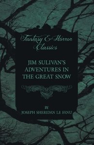 Jim Sulivan's Adventures in the Great Snow