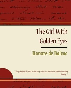 The Girl with Golden Eyes - Honore de Balzac