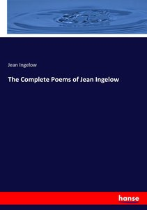 The Complete Poems of Jean Ingelow