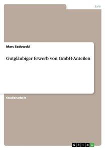 Gutgläubiger Erwerb von GmbH-Anteilen