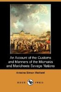 An Account of the Customs and Manners of the Micmakis and Marich