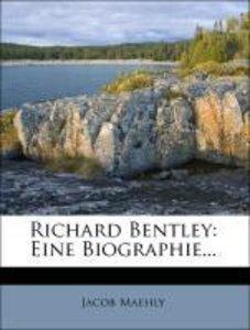 Richard Bentley, eine Biographie