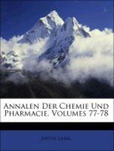 Annalen Der Chemie Und Pharmacie, Band LXXVII
