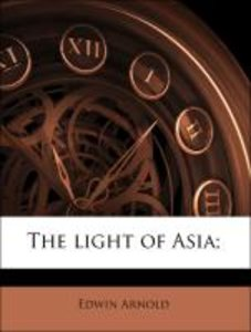 The light of Asia;