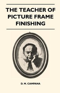 The Teacher of Picture Frame Finishing