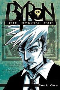 Die, Byron! Die! Book 1