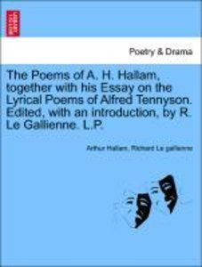 The Poems of A. H. Hallam, together with his Essay on the Lyrica