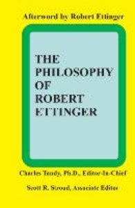 The Philosophy of Robert Ettinger
