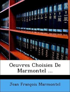 Oeuvres Choisies De Marmontel ...