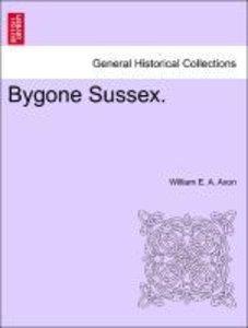 Bygone Sussex.
