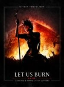 Let Us Burn (Elements & Hydra Live In Concert)