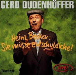 """Heinz Becker """"Sie Müsse Entschuldiche!"""""""