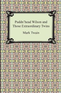 Puddn'head Wilson and Those Extraordinary Twins