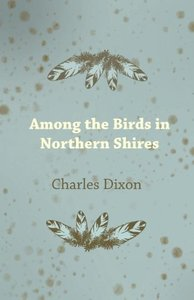 Among the Birds in Northern Shires