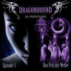 Dragonbound 05. Das Fest der Weihe
