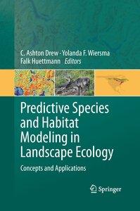 Predictive Species and Habitat Modeling in Landscape Ecology