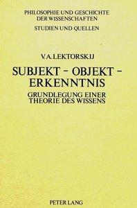 Subjekt - Objekt - Erkenntnis