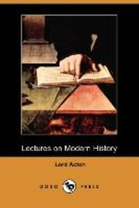 Lectures on Modern History (Dodo Press)