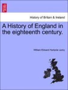 A History of England in the eighteenth century. Vol. III