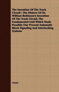 The Invention Of The Track Circuit