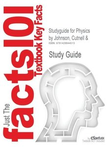 Studyguide for Physics by Johnson, Cutnell &, ISBN 9780471663157