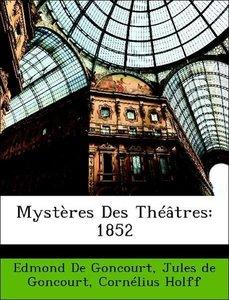 Mystères Des Théâtres: 1852