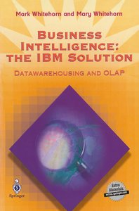 Business Intelligence: The IBM Solution