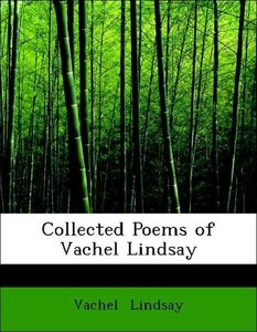 Collected Poems of Vachel Lindsay