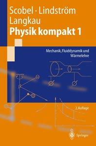 Physik kompakt 1. Mechanik, Fluiddynamik und Wärmelehre